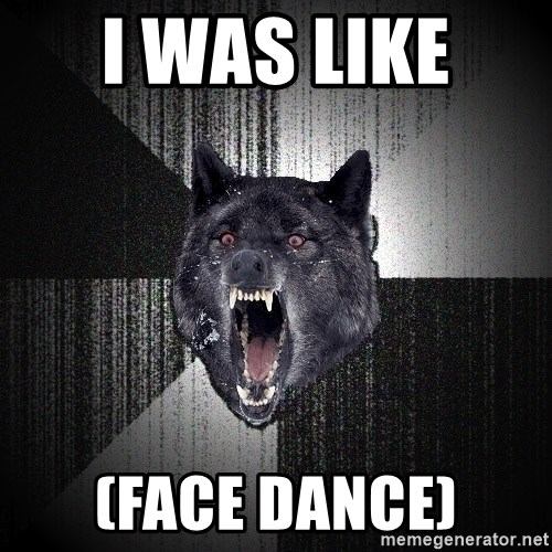 Insanity Wolf - I was like  (face dance)