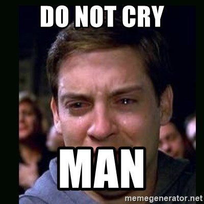 crying peter parker - DO NOT CRY MAN