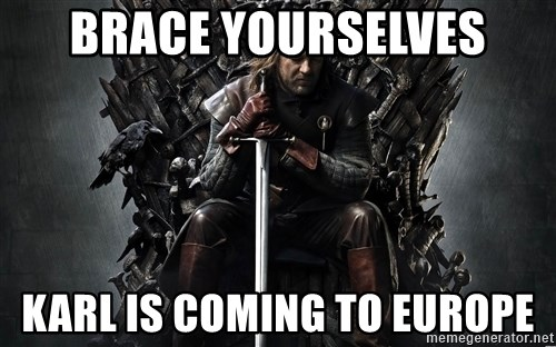 Eddard Stark - brace yourselves karl is coming to europe