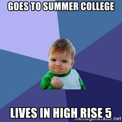 Success Kid - Goes to Summer College Lives in High Rise 5