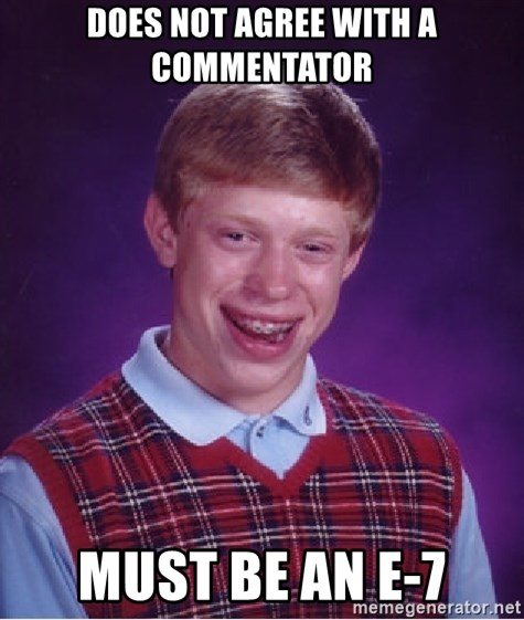 Bad Luck Brian - Does not agree with a commentator Must be an E-7