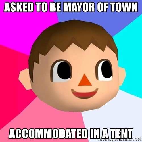 Animal Crossing - ASKED TO BE MAYOR OF TOWN ACCOMMODATED IN A TENT