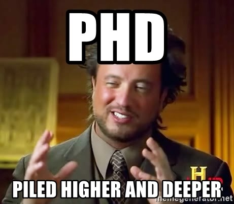 Ancient Aliens - PHD piled higher and deeper