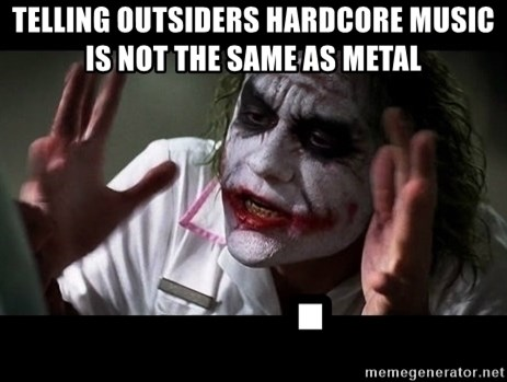 joker mind loss - telling outsiders hardcore music is not the same as metal     .