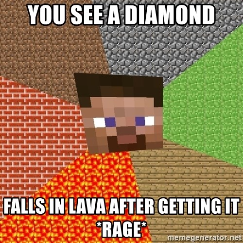Minecraft Guy - you see a diamond falls in lava after getting it *rage*