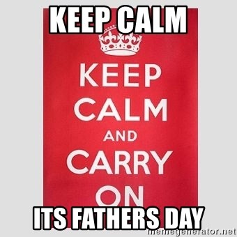 Keep Calm - keep calm its fathers day