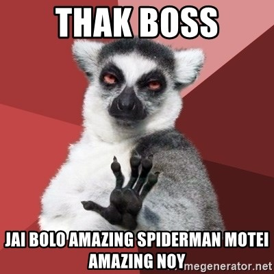 Chill Out Lemur - THAK BOSS JAI BOLO AMAZING SPIDERMAN MOTEI AMAZING NOY