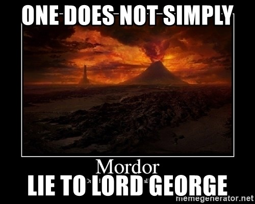 Lord Of The Rings Boromir One Does Not Simply Mordor - One Does Not Simply  Lie To Lord George