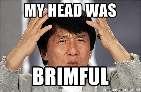 Jackie Chan - My head was  brimFUL