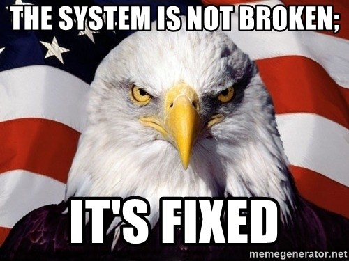 American Pride Eagle - The system is not broken; It's fixed