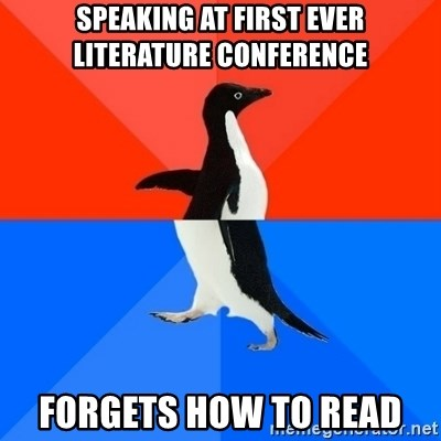 Socially Awesome Awkward Penguin - Speaking at first ever Literature Conference FORGETS HOW TO READ