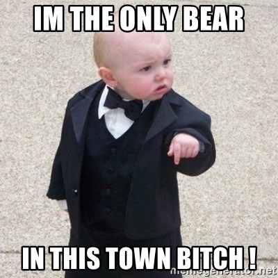 Mafia Baby - IM THE ONLY BEAR  IN THIS TOWN BITCH !