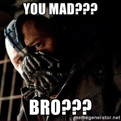 Bane Permission to Die - YOU MAD??? BRO???