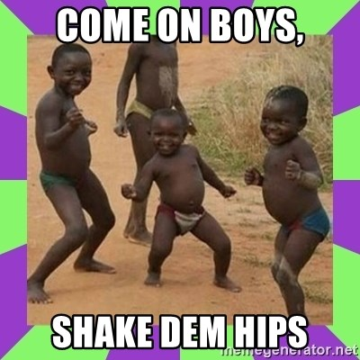african kids dancing - COME ON BOYS, SHAKE DEM HIPS