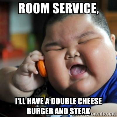 fat chinese kid - ROOM SERVICE, I'LL HAVE A DOUBLE CHEESE BURGER AND STEAK