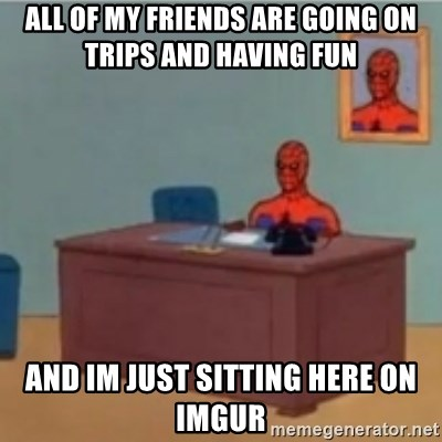 60s spiderman behind desk - All of my friends are going on trips and having fun and im just sitting here on imgur