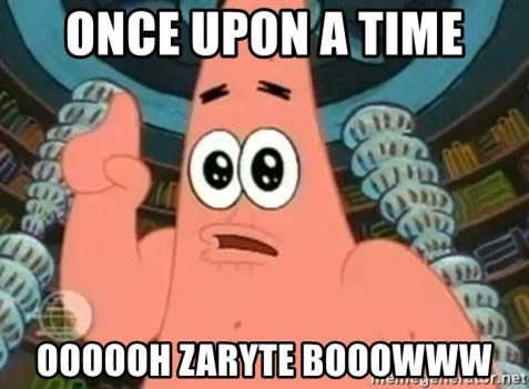 Patrick Says - once upon a time oooooh zaryte booowww