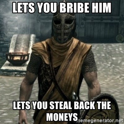 skyrim whiterun guard - Lets you Bribe him Lets you steal back the moneys