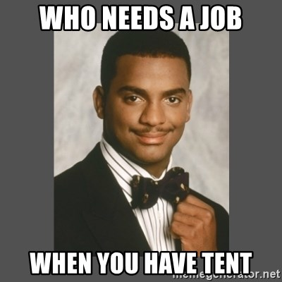 SWAG - who needs a job when you have tent