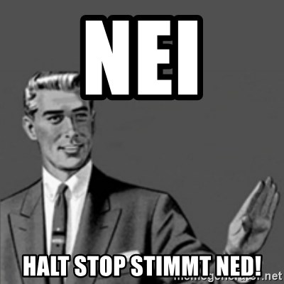 Correction Guy - NEI  HALT STOP STIMMT NED!