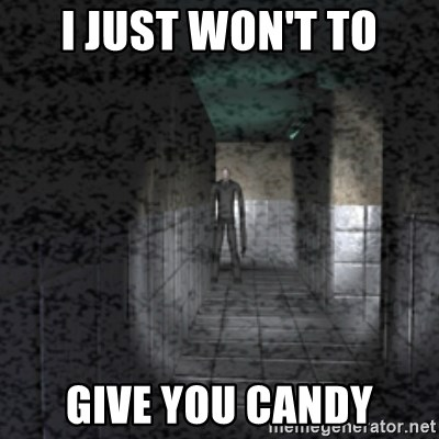 Slender game - I JUST WON'T TO GIVE YOU CANDY
