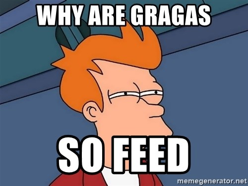 Futurama Fry - Why are Gragas So FEED