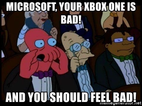 Zoidberg - Microsoft, your Xbox One is bad! And you should feel bad!