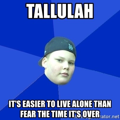 Jonnen Neuvo - tallulah It's easier to live alone than fear the time it's over
