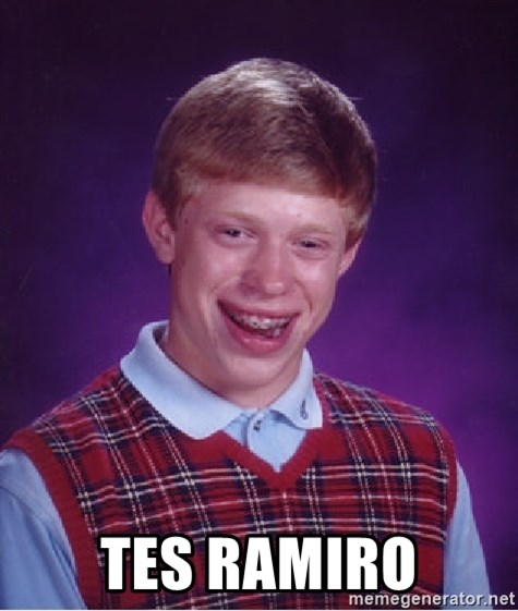 Bad Luck Brian -  TES ramiro