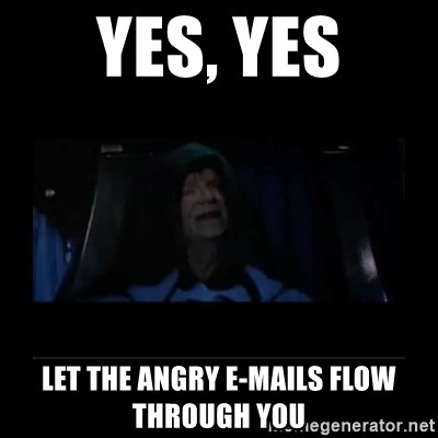 Emperor Palpatine - Yes, Yes Let the angry e-mails flow through you