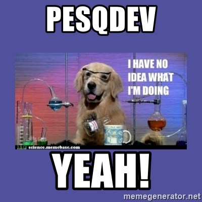I don't know what i'm doing! dog - PesqDev Yeah!