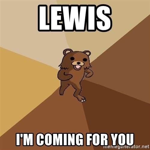 Pedo Bear From Beyond - LEWIS I'M COMING FOR YOU