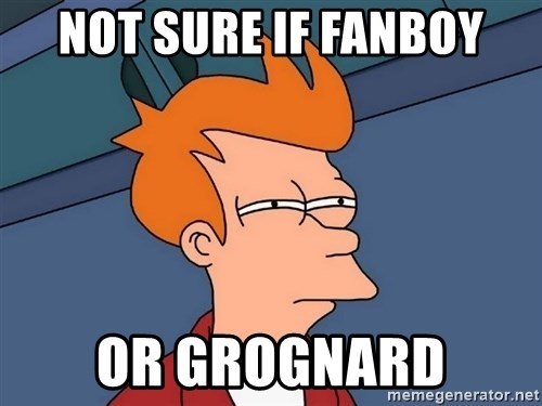 Futurama Fry - NOT SURE IF FANBOY OR GROGNARD