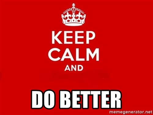 Keep Calm 2 -  DO BETTER