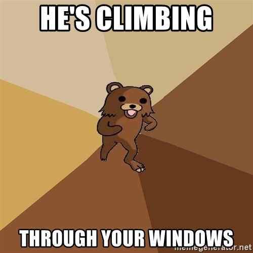 Pedo Bear From Beyond - He's climbing through your windows