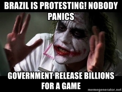 joker mind loss - Brazil is protesting! Nobody Panics Government release billions for a game