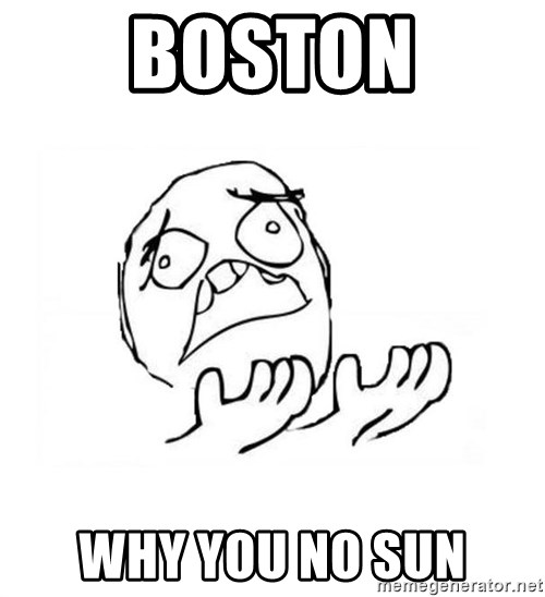 WHY SUFFERING GUY 2 - Boston why you no sun