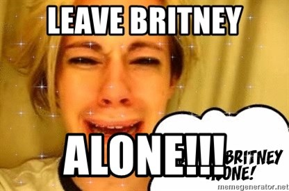 leave britney alone - Leave Britney Alone!!!