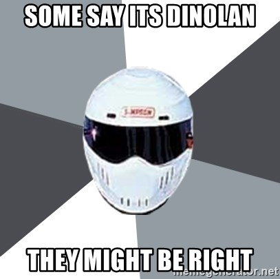 Spectacular Stig - some say its dinolan they might be right