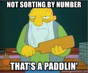 Thats a paddlin - Not sorting by number That's a paddlin'