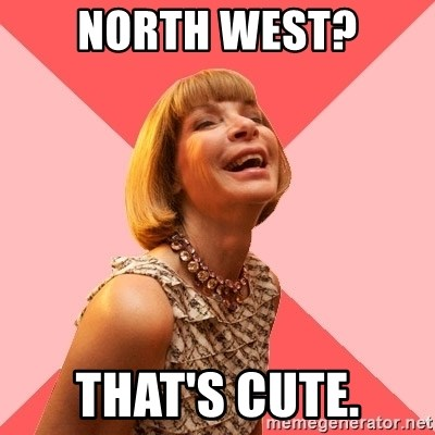 Amused Anna Wintour - North West? That's Cute.
