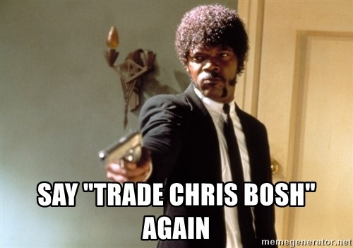 "Samuel L Jackson -  Say ""trade chris bosh"" again"