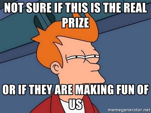 Futurama Fry - NOT SURE IF THIS IS THE REAL PRIZE OR IF THEY ARE MAKING FUN OF US