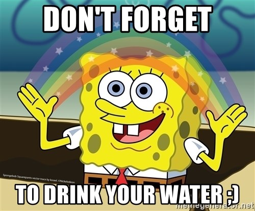 spongebob rainbow - DON'T FORGET TO DRINK YOUR WATER ;)