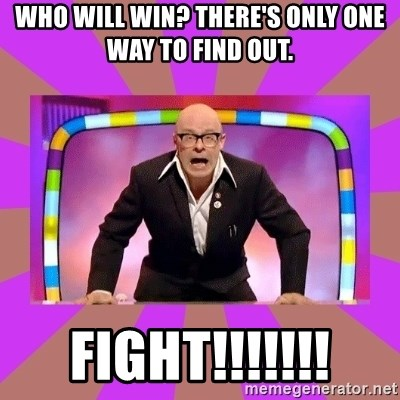 Harry Hill Fight - Who will win? There's only one way to find out. FIGHT!!!!!!!