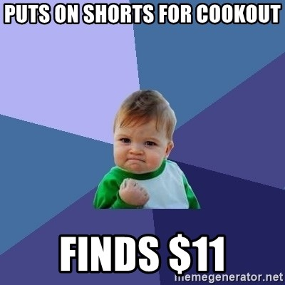 Success Kid - Puts on shorts for cookout finds $11