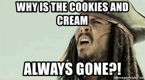Jack Sparrow Reaction - Why is the cookies and cream ALWAYS GONE?!