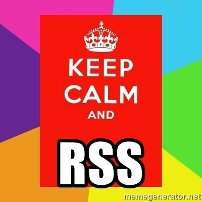 Keep calm and -  rss