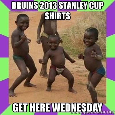african kids dancing - BRUINS 2013 Stanley Cup Shirts Get here Wednesday