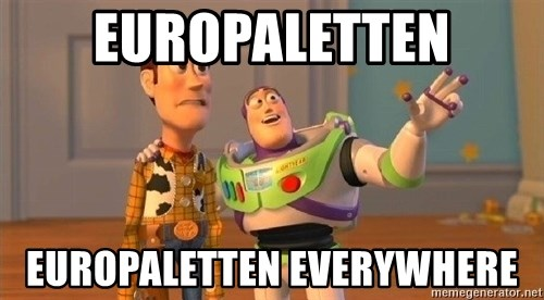 Consequences Toy Story - Europaletten Europaletten everywhere
